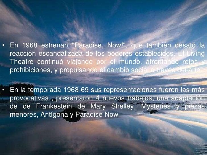 """En 1968 estrenan """"Paradise, Now!"""", que también desató la reacción escandalizada de los poderes establecidos. El Living The..."""