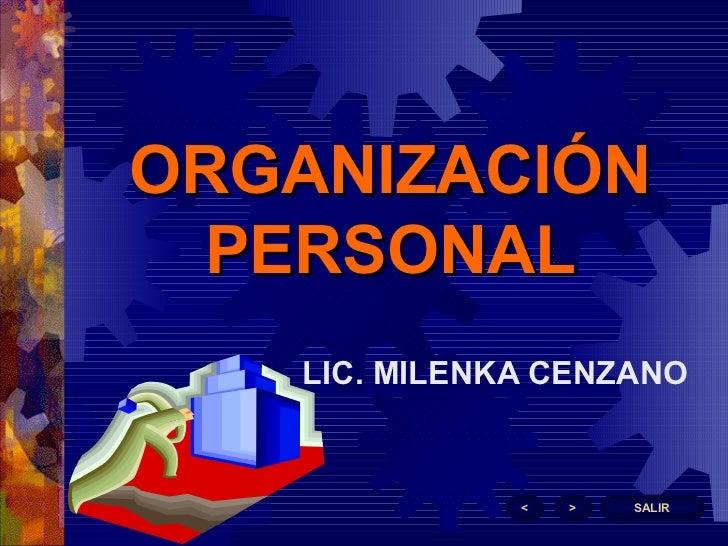 ORGANIZACIÓN PERSONAL LIC. MILENKA CENZANO > < SALIR
