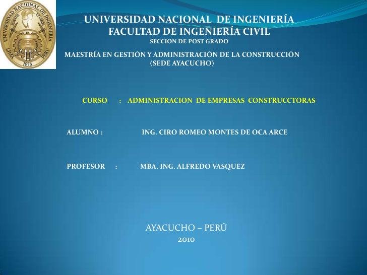 UNIVERSIDAD NACIONAL  DE INGENIERÍAFACULTAD DE INGENIERÍA CIVIL<br />SECCION DE POST GRADO<br />MAESTRÍA EN GESTIÓN Y ADMI...
