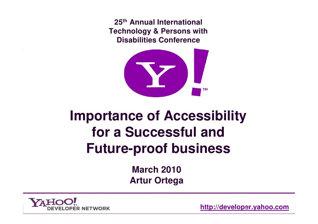 25th Annual International      Technology & Persons with        Disabilities Conference     Importance of Accessibility   ...