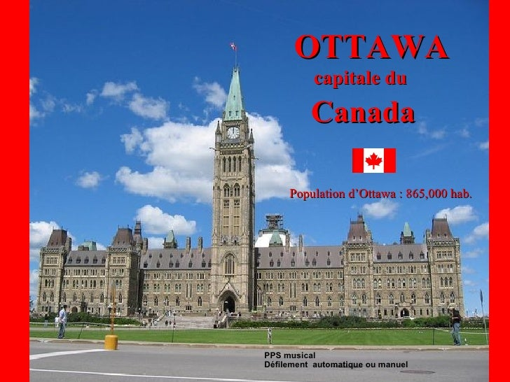 <ul><li>PPS musical  </li></ul><ul><li>Défilement  automatique ou manuel </li></ul>OTTAWA capitale du Canada Population d'...