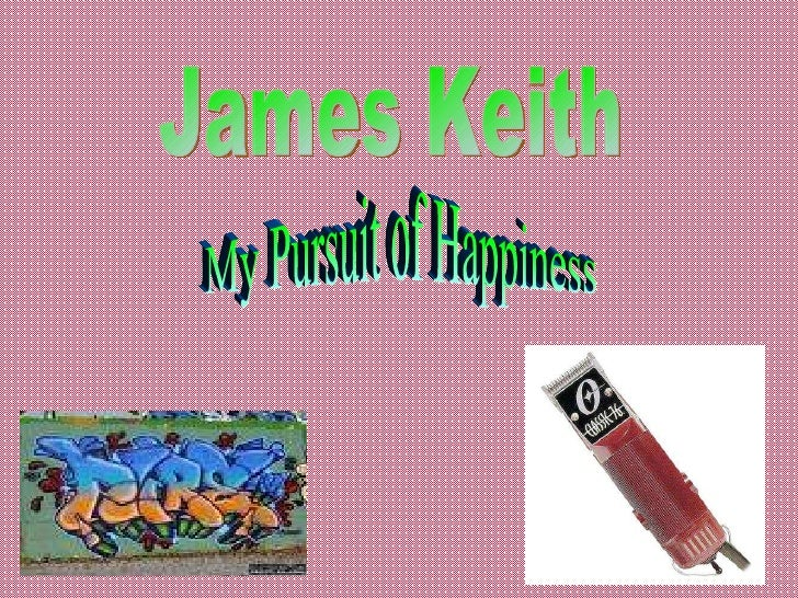 James Keith My Pursuit of Happiness