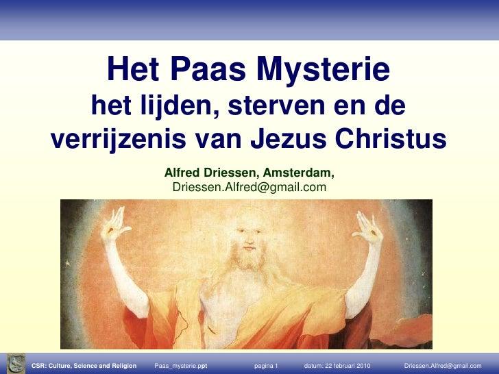 Het Paas Mysterie<br />het lijden, sterven en de verrijzenis van Jezus Christus <br />Alfred Driessen, Amsterdam, <br />Dr...