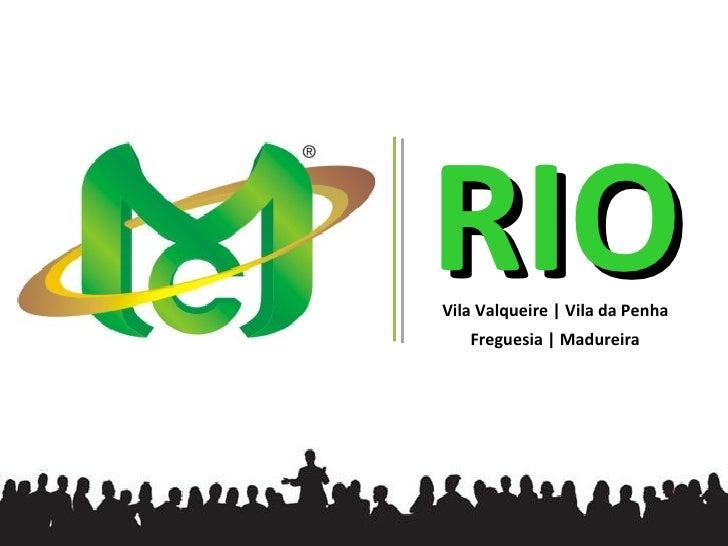 RIO Vila Valqueire | Vila da Penha    Freguesia | Madureira