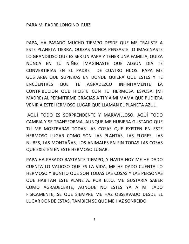 PARAMIPADRELONGINORUIZ   PAPA, HA PASADO MUCHO TIEMPO DESDE QUE ME TRAJISTE A ESTE PLANETA TIERRA, QUI...