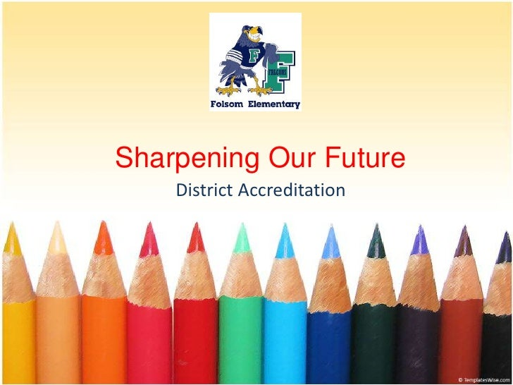 Sharpening Our Future<br />District Accreditation<br />