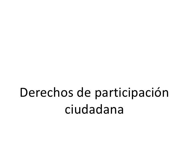 Derechos de participación ciudadana<br />