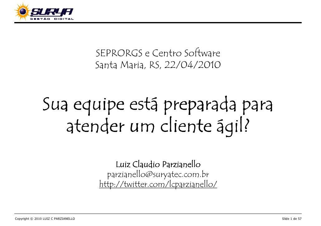 SEPRORGS e Centro Software                                       Santa Maria, RS, 22/04/2010                              ...