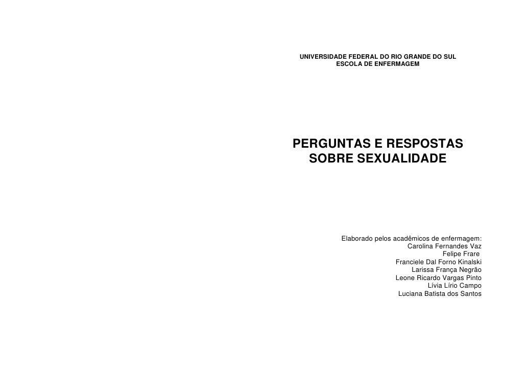 UNIVERSIDADE FEDERAL DO RIO GRANDE DO SUL           ESCOLA DE ENFERMAGEM     PERGUNTAS E RESPOSTAS   SOBRE SEXUALIDADE    ...