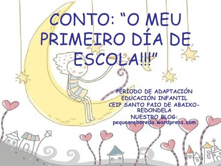 """CONTO: """"O MEU PRIMEIRO DÍA DE ESCOLA!!!"""" PERÍODO DE ADAPTACIÓN EDUCACIÓN INFANTIL CEIP SANTO PAIO DE ABAIXO-REDONDELA NUES..."""