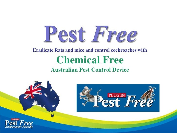 Pest FreeEradicate Rats and mice and control cockroaches withChemical Free Australian Pest Control Device<br />