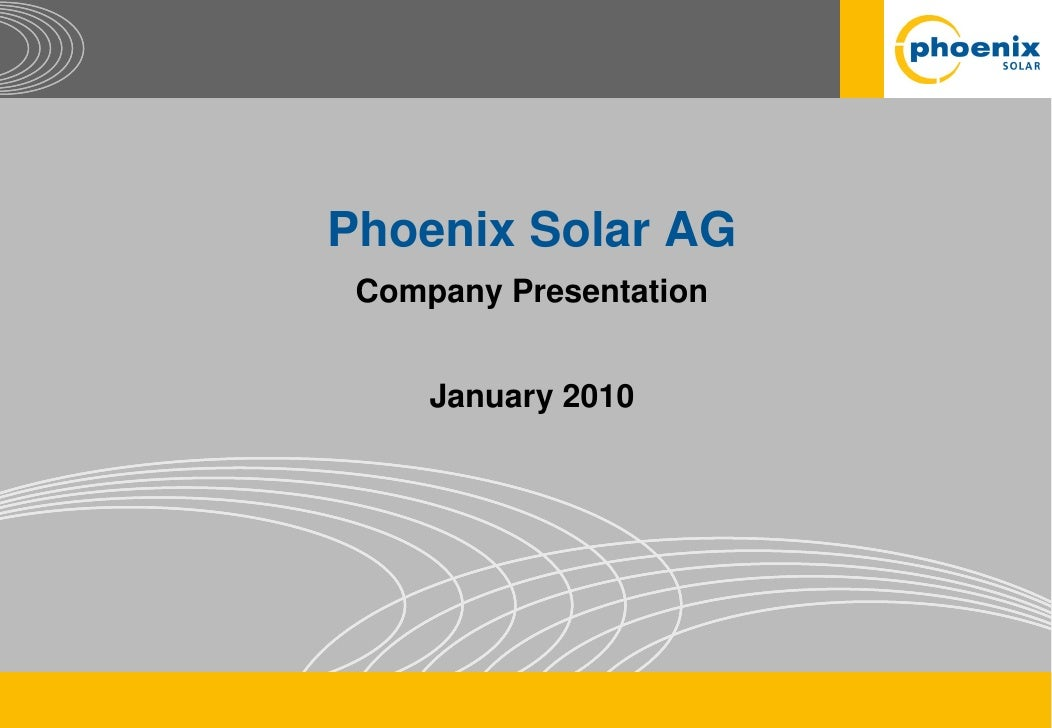 Phoenix Solar AG  Company Presentation        January 2010