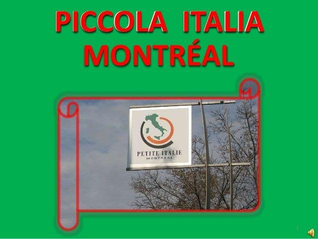 PICCOLA ITALIA MONTRÉAL PICCOLA ITALIA 1
