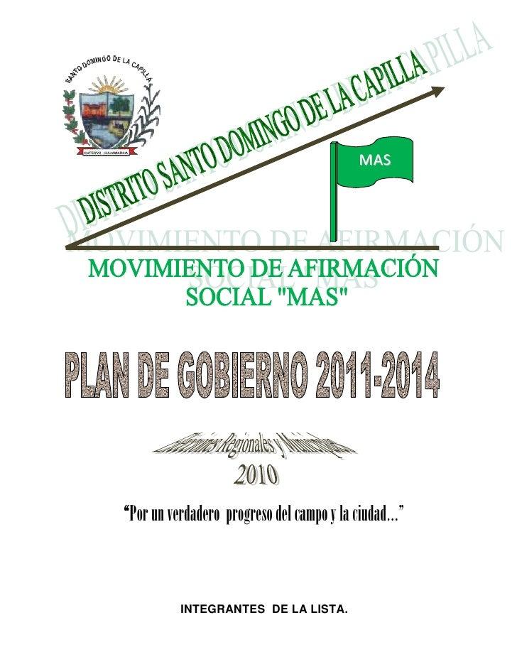 """MAS<br />""""Por un verdadero  progreso del campo y la ciudad…""""<br />INTEGRANTES  DE LA LISTA.<br />CANDIDATO A  ALCALDE:..."""