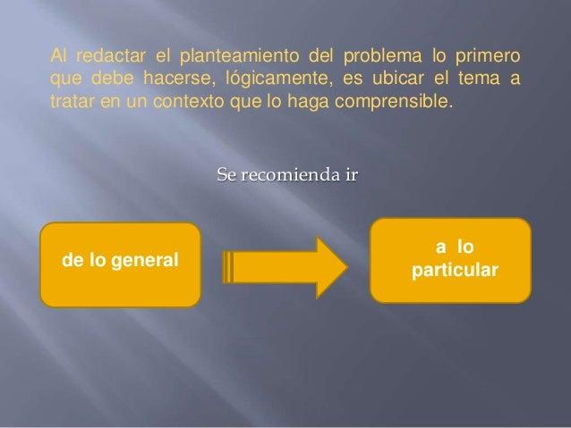 recomendaciones para escribir el planteamiento problema Slide 2