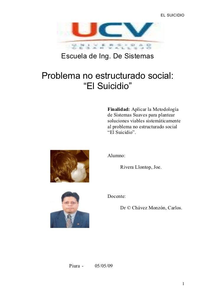 """EL SUICIDIO         Escuela de Ing. De Sistemas  Problema no estructurado social:          """"El Suicidio""""                  ..."""