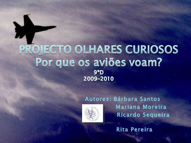 Autores: Bárbara Santos Mariana Moreira  Ricardo Sequeira  Rita Pereira Professora: Dulce Carvalho