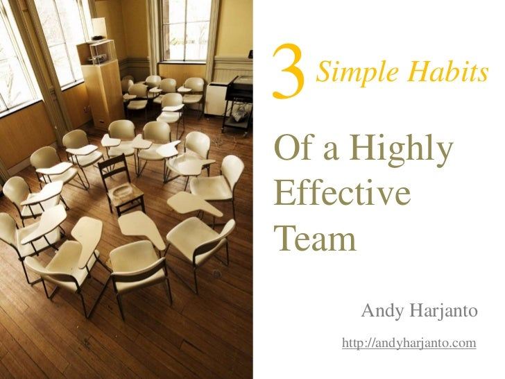 3<br />Simple Habits<br />Of a Highly Effective Team<br />Andy Harjanto<br />http://andyharjanto.com<br />