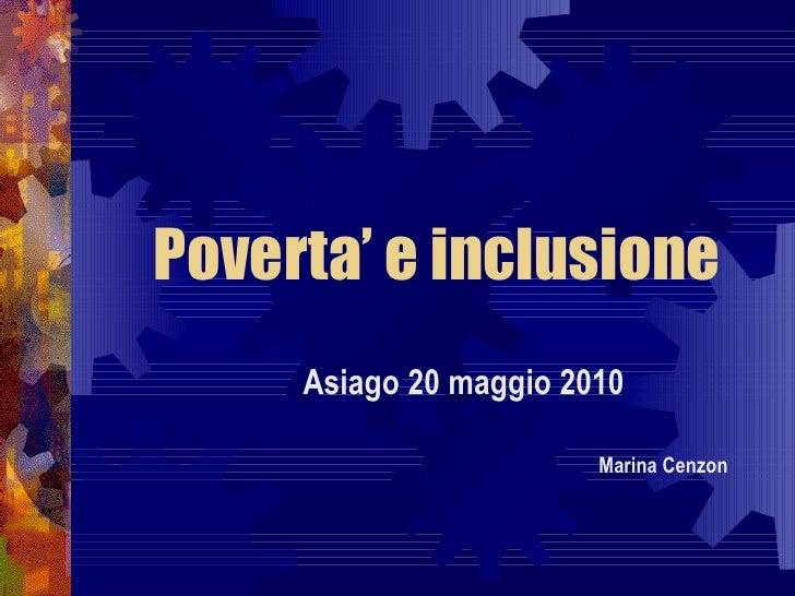 Poverta' e inclusione Asiago 20 maggio 2010     Marina Cenzon