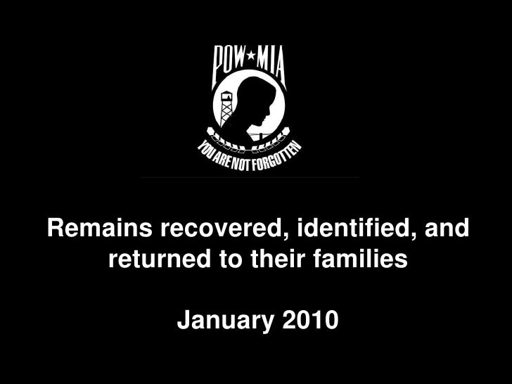 Remains recovered, identified, and returned to their families<br />January 2010<br />