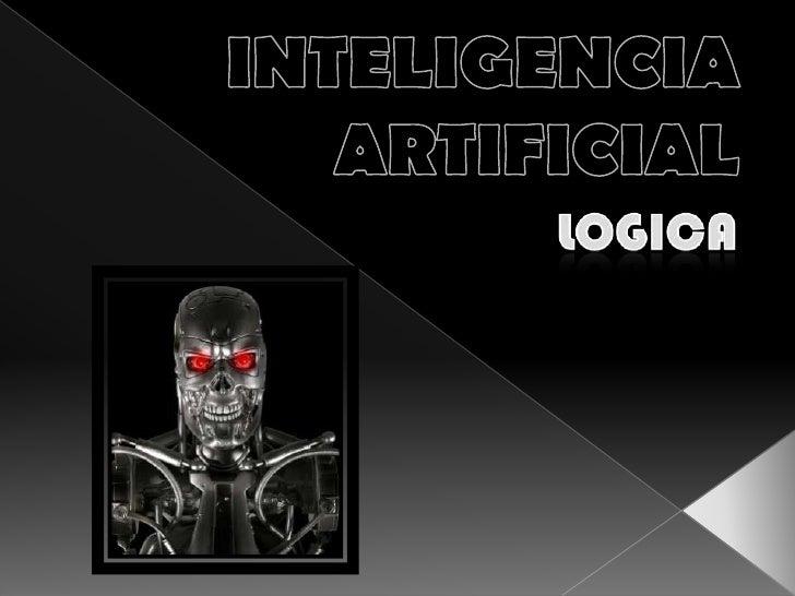 INTELIGENCIAARTIFICIAL<br />LOGICA<br />