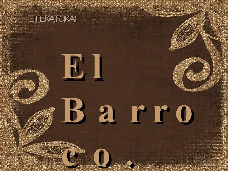 El Barroco; Literatura