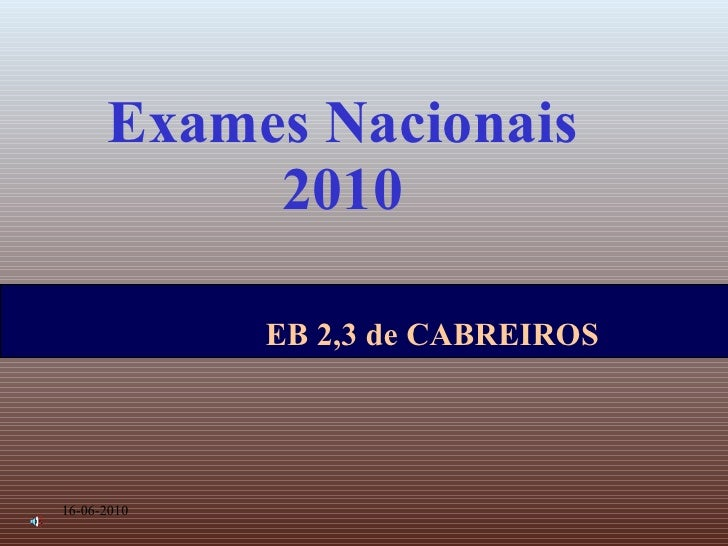 Exames Nacionais 2010 16-06-2010 EB 2,3 de CABREIROS