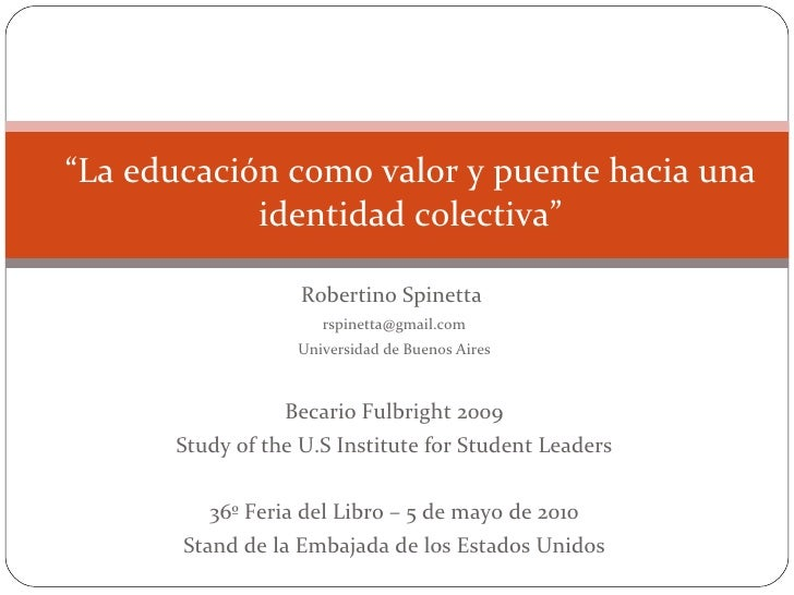 Robertino Spinetta  [email_address] Universidad de Buenos Aires Becario Fulbright 2009 Study of the U.S Institute for Stud...