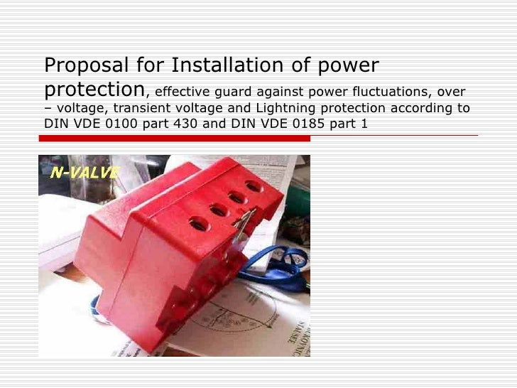 Proposal for Installation of power protection , effective guard against power fluctuations, over – voltage, transient volt...