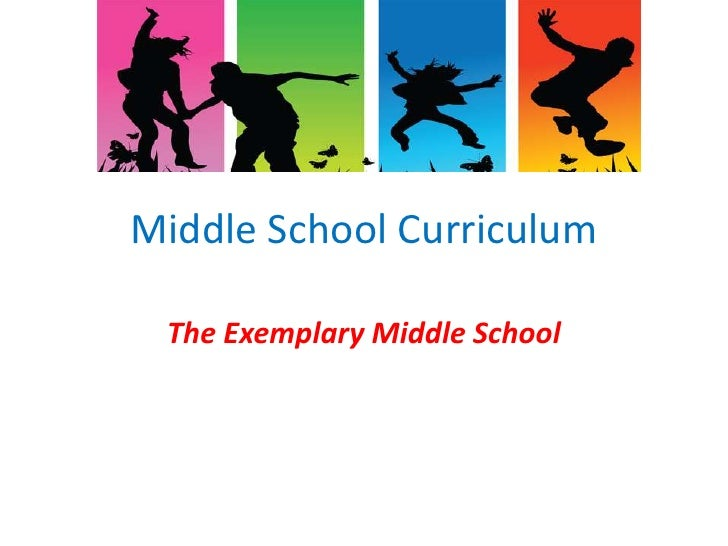 Middle School Curriculum<br />The Exemplary Middle School<br />