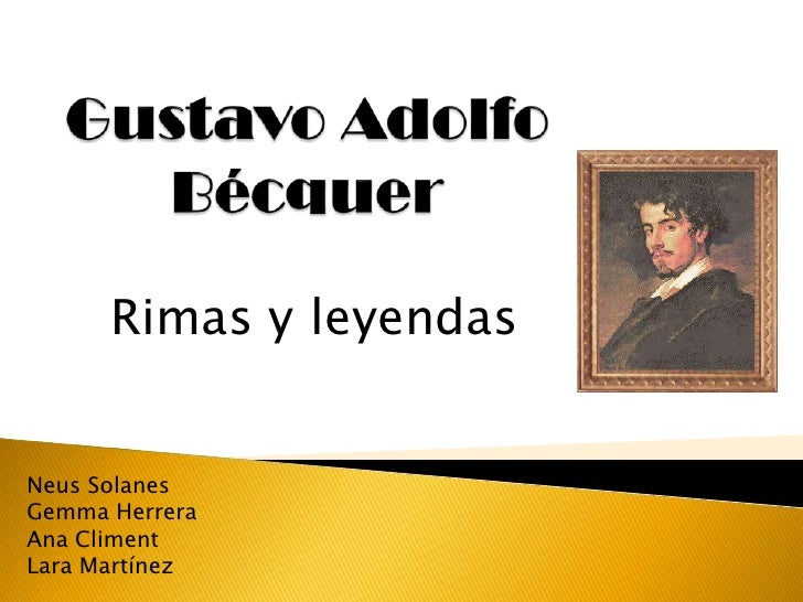 Gustavo Adolfo Bécquer<br />Rimas y leyendas<br />NeusSolanes<br />Gemma Herrera<br />Ana Climent<br />Lara Martínez<br />