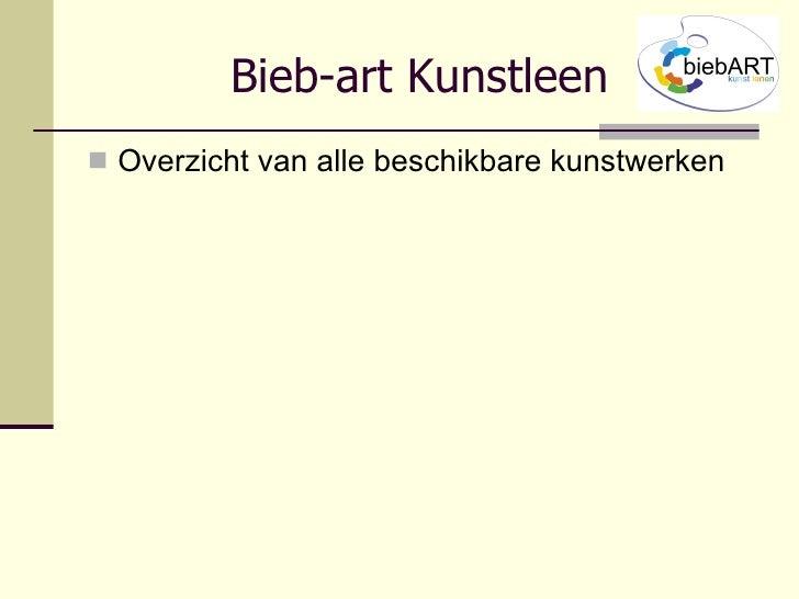 Bieb-art Kunstleen <ul><li>Overzicht van alle beschikbare kunstwerken </li></ul>