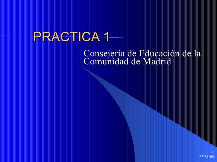 PRACTICA 1 Consejería de Educación de la Comunidad de Madrid