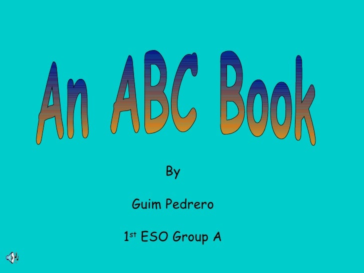 An ABC Book By Guim Pedrero 1 st  ESO Group A