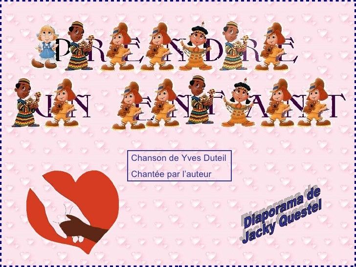 Chanson de Yves Duteil Chantée par l'auteur Diaporama de Jacky Questel
