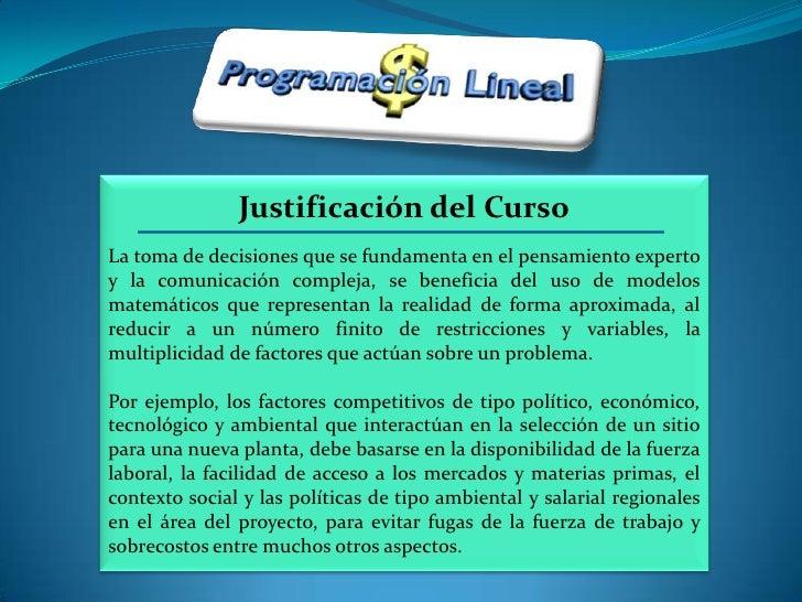 Justificación del Curso<br />La toma de decisiones que se fundamenta en el pensamiento experto y la comunicación compleja,...