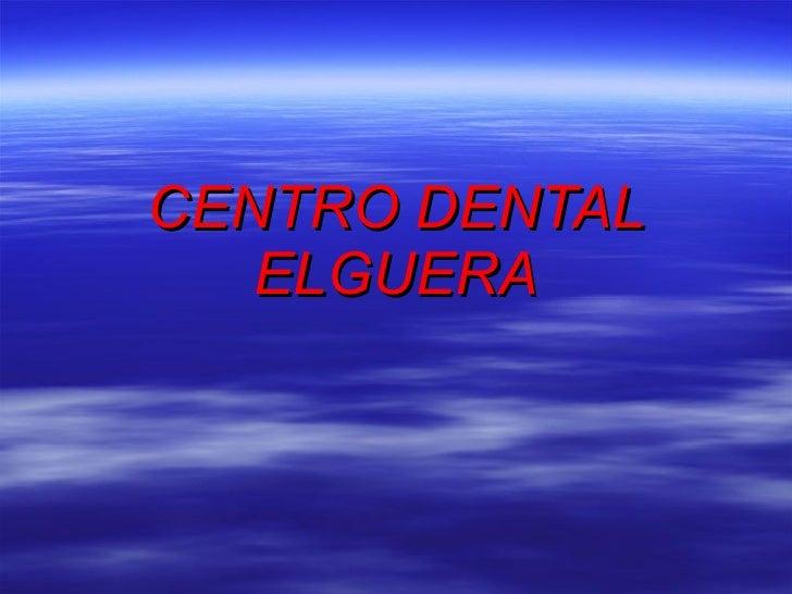 CENTRO DENTAL ELGUERA