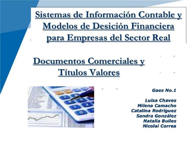 Sistemas de Información Contable y Modelos de Desición Financiera para Empresas del Sector Real<br />DocumentosComerciales...