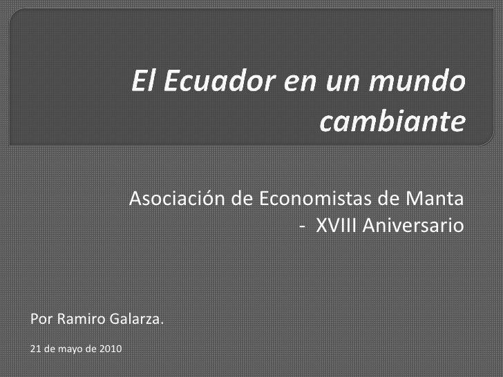 Asociación de Economistas de Manta                                        - XVIII Aniversario    Por Ramiro Galarza. 21 de...