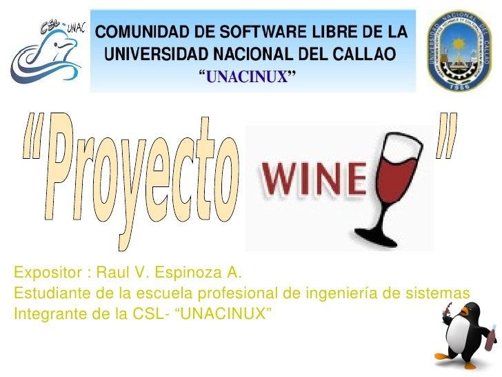 """Expositor:RaulV.EspinozaA. Estudiantedelaescuelaprofesionaldeingenieríadesistemas IntegrantedelaCSL""""UNAC..."""