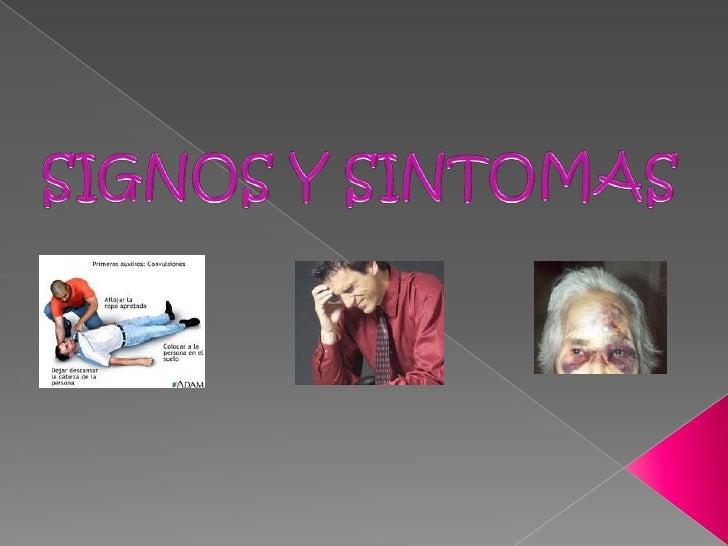 SIGNOS Y SINTOMAS<br />