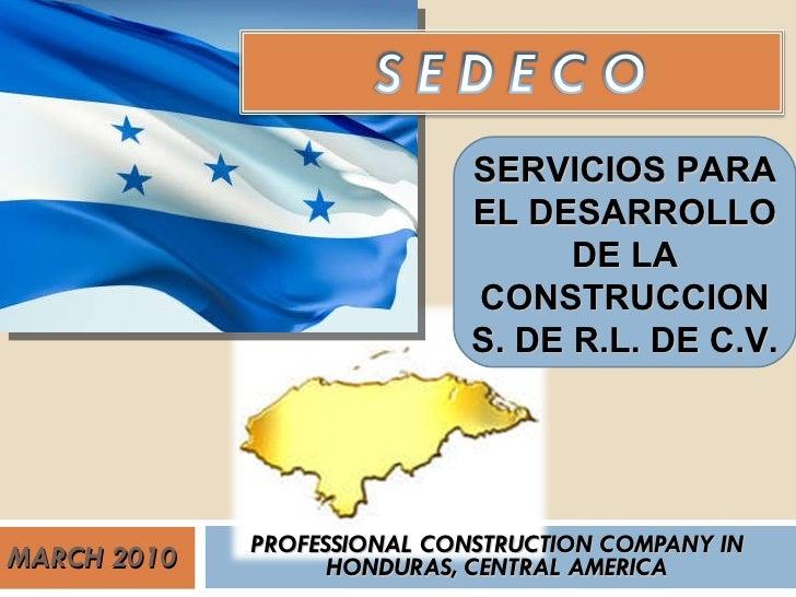 MARCH 2010 PROFESSIONAL CONSTRUCTION COMPANY IN HONDURAS, CENTRAL AMERICA SERVICIOS PARA EL DESARROLLO DE LA CONSTRUCCION ...