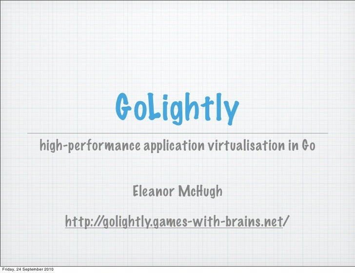 GoLightly                   high-performance application virtualisation in Go                                          Ele...