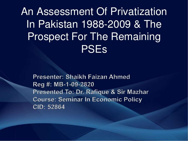 An Assessment Of Privatization In Pakistan 1988-2009 & The Prospect For The Remaining PSEs