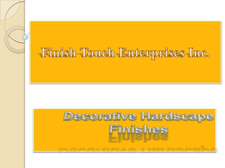 Finish Touch Enterprises Inc.<br />Decorative Hardscape Finishes<br />