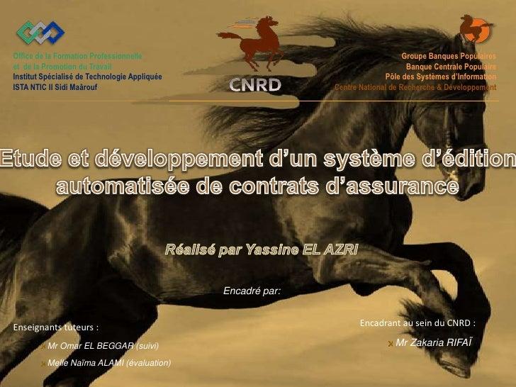 06/07/2009<br />Etude et développement d'un système d'édition automatisée de contrats d'assurance<br />1<br...