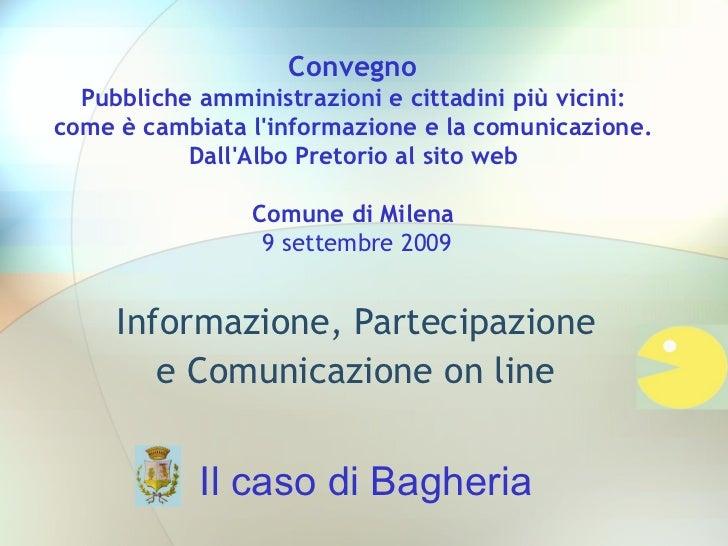 Informazione, Partecipazione e Comunicazione on line Convegno  Pubbliche amministrazioni e cittadini più vicini:  come è c...