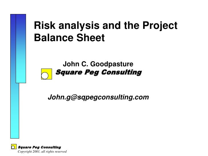 Risk Analysis and            The Project Balance Sheet                              John C. Goodpasture                   ...