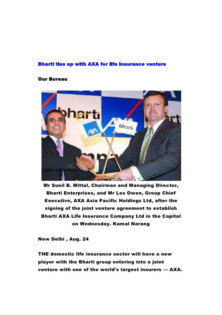 Bharti ties up with AXA for life insurance venture <br />Our Bureau <br />Mr Sunil B. Mittal, Chairman and Managing Direct...