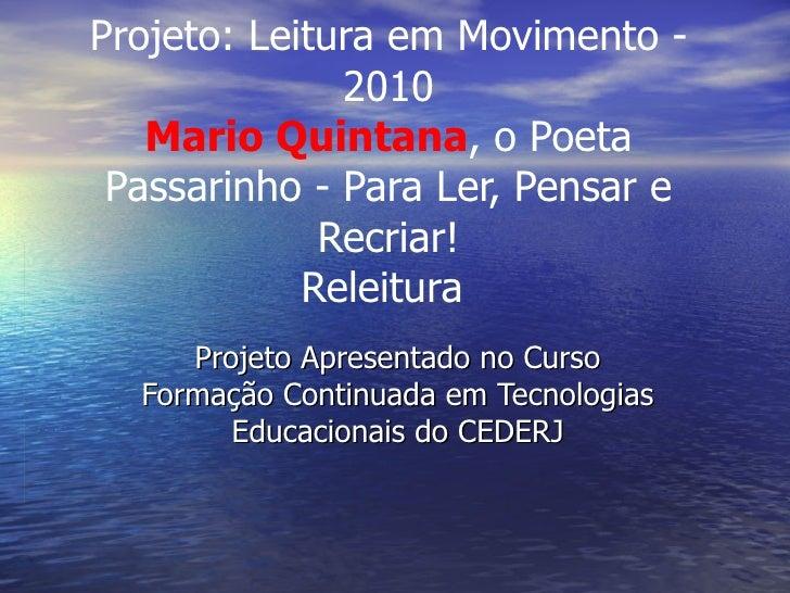 Projeto: Leitura em Movimento - 2010 Mario Quintana , o Poeta Passarinho - Para Ler, Pensar e Recriar! Releitura Projeto ...